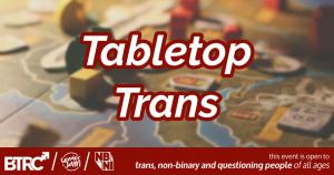 Tabletop Trans